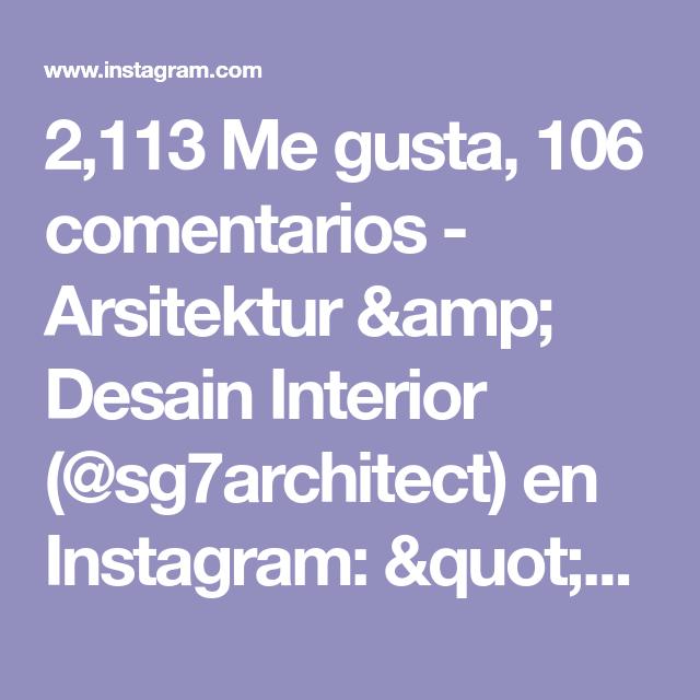 2 113 Me Gusta 106 Comentarios Arsitektur Amp Desain Interior Sg7architect En Instagram Quot Rumah Tipe 110 22 Trabajo De Madera Instagram Interiores