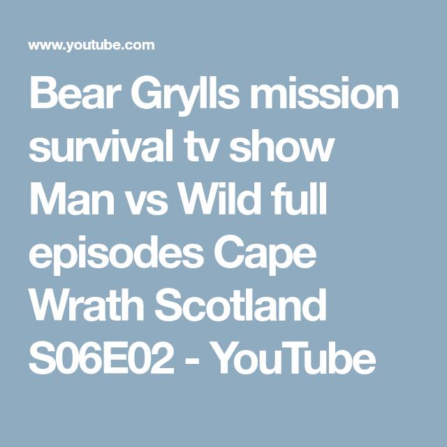 Bear Grylls mission survival tv show Man vs Wild full episodes Cape