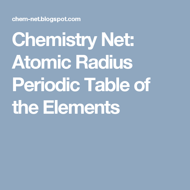 Atomic Radius Periodic Table of the Elements | Ionization ...