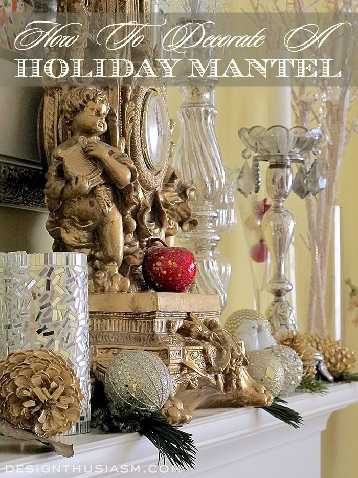 How to Decorate a Holiday Mantel Mantels, Decorating and Holidays