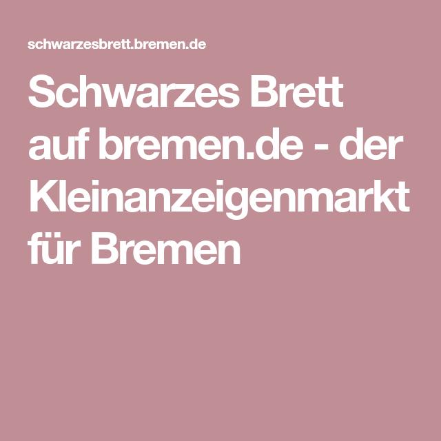 Schwarzes Brett Auf Bremende Der Kleinanzeigenmarkt Für Bremen