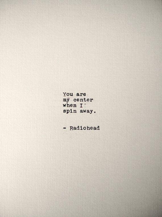 Radiohead Handtyped Quote | 5x7 Print | Typewriter Quote Print | Custom Handmade Art Print | Vintage
