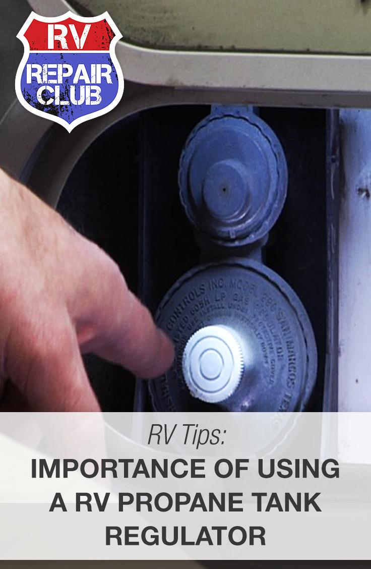 Importance of Using an RV Propane Tank Regulator | RV Tips