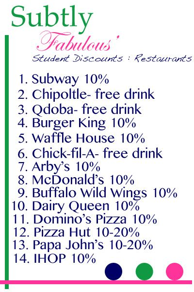 Food/Restaurant Student Discounts Arby's: The next time you are craving a Beef 'n Cheddar at 2am, you can save 10% off your entire meal when you whip out your Student ID. Buffalo Wild Wings: At many BWW locations you can score 10% off your meal.