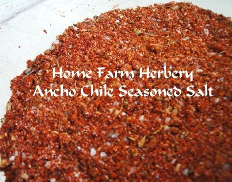 Ancho Chile Seasoned Salt. Welcome to Home Farm Herbery's Wide World of Salts.  Here you will find our wonderful Ancho Chile Seasoned Salt Order now & get free shipping & a free gift. http://www.localharvest.org/ancho-chile-seasoned-salt-C29599