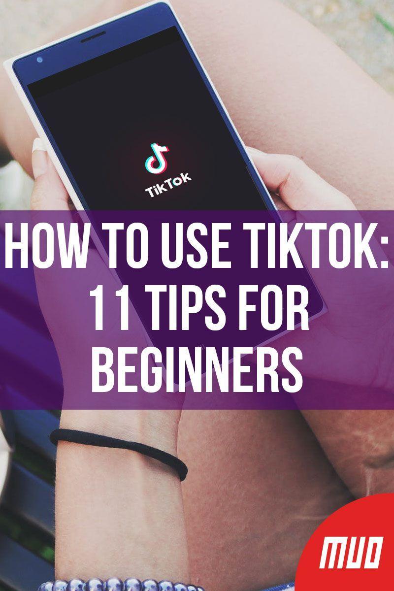 How To Use Tiktok 11 Tips For Beginners Tips Social Media Strategies Marketing