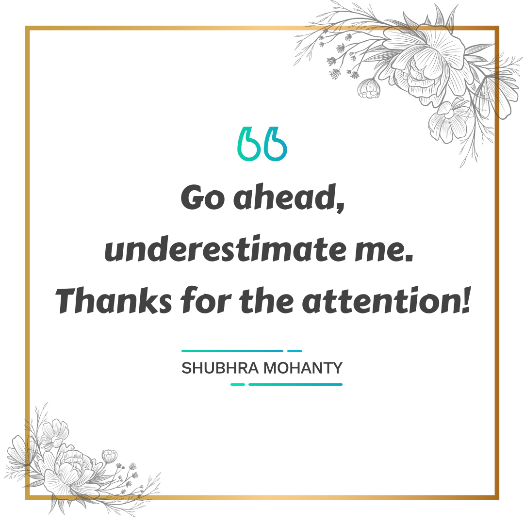 Go Ahead Underestimate Me Thanks For The Attention How Are You Feeling Motivational Quotes Underestimate Me