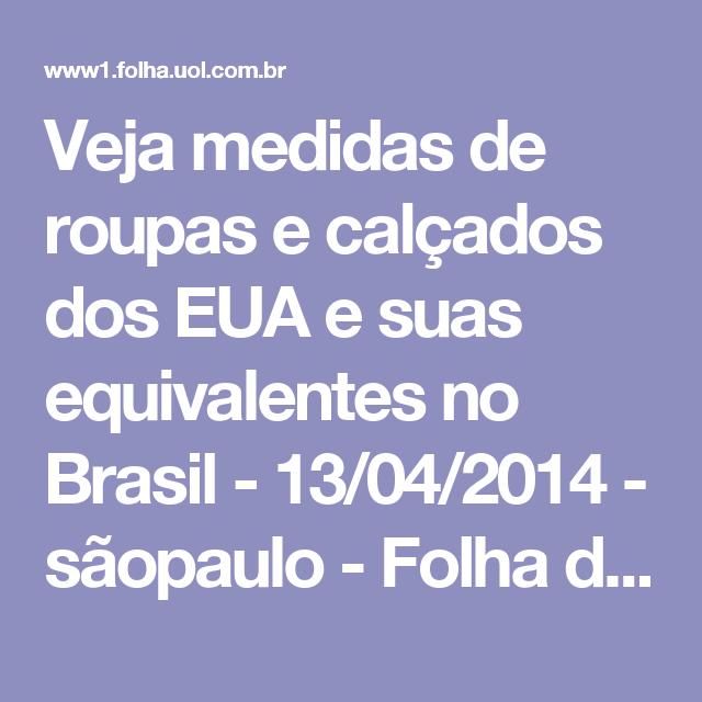 ccf4e6fbdd Veja medidas de roupas e calçados dos EUA e suas equivalentes no Brasil -  13 04 2014 - sãopaulo - Folha de S.Paulo