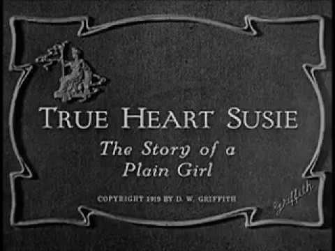 Scott Lord Silent Film: True Heart Susie (D. W. Griffith, 1919)