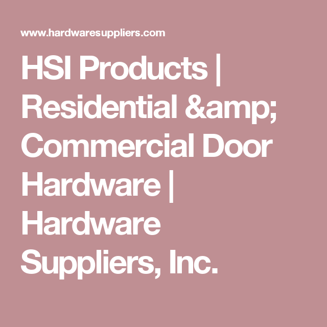 Genial HSI Products | Residential U0026 Commercial Door Hardware | Hardware Suppliers,  ...