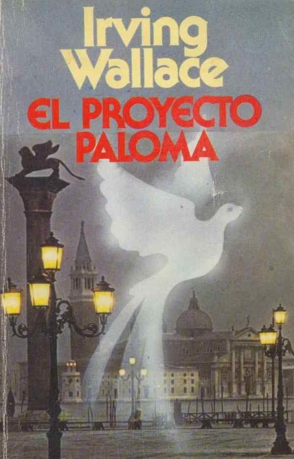 EL PROYECTO PALOMA - Irvin Wallace