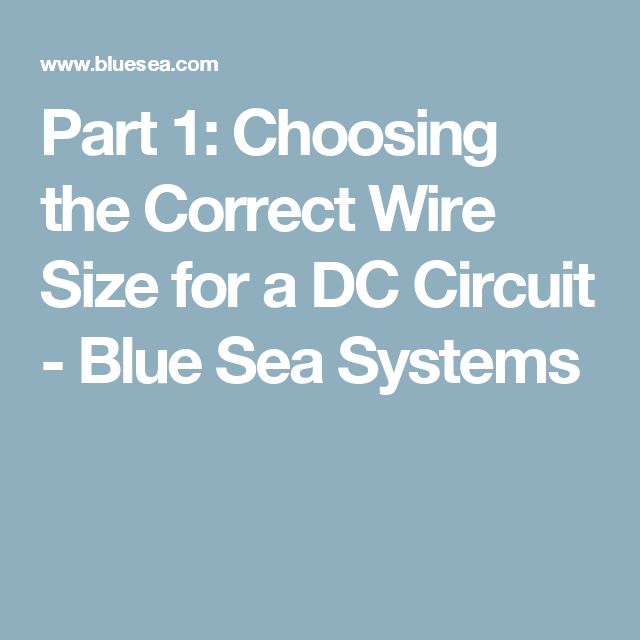 Part 1 choosing the correct wire size for a dc circuit blue sea part 1 choosing the correct wire size for a dc circuit blue sea systems greentooth Images