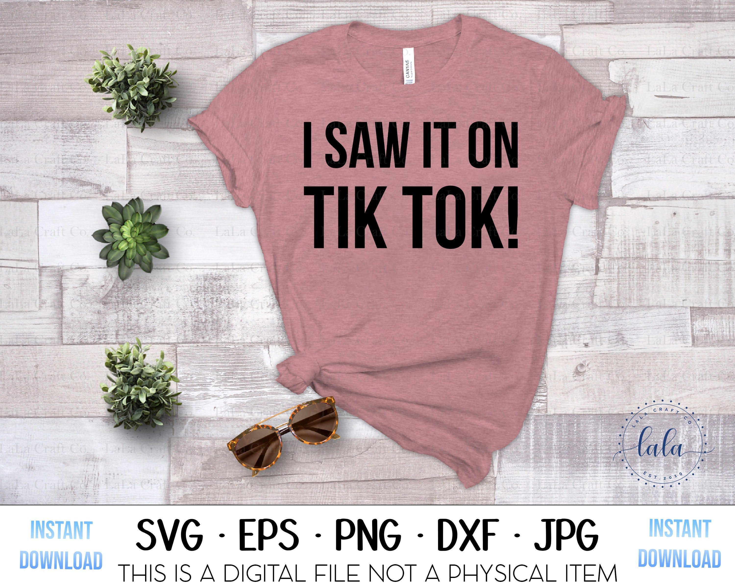 I Saw It On Tik Tok Svg Digital Download Png Jpg Dxf Etsy In 2021 Cute Outfits For Kids How To Make Tshirts Tik Tok
