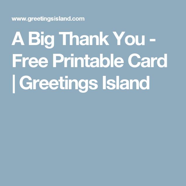 A big thank you free printable card greetings island printable a big thank you free printable card greetings island m4hsunfo