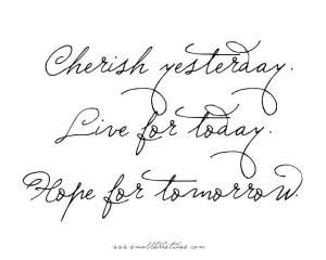 Live For Today Quotes Amusing Live For Today Quotedana  Other  Pinterest  Today Quotes Decorating Inspiration
