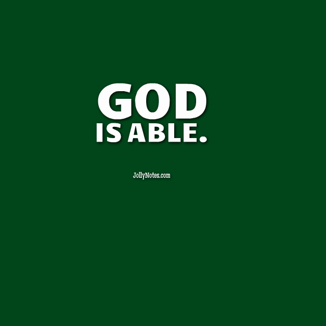 God Is Able Bible Scriptures, Bible Verses U0026 Bible Quotes ~ God Is Able To  Do Exceedingly Abundantly More! Our God Is Able, My God Is Able!
