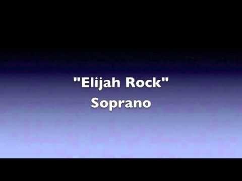 Elijah Rock- Soprano - YouTube
