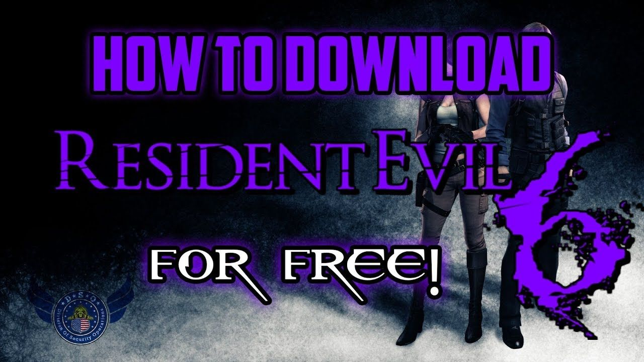 Download Resident Evil 6 for Windows 10  This is the full version