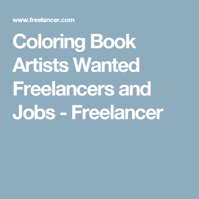 Coloring Book Artists Wanted Freelancers And Jobs Freelancer Artist Books Coloring Books Job