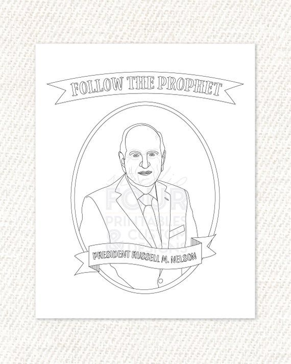 PRINTABLE President Russell M  Nelson Follow The Prophet Coloring