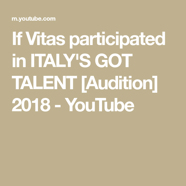 If Vitas Participated In Italy S Got Talent Audition 2018 Youtube Audition Talent Italy