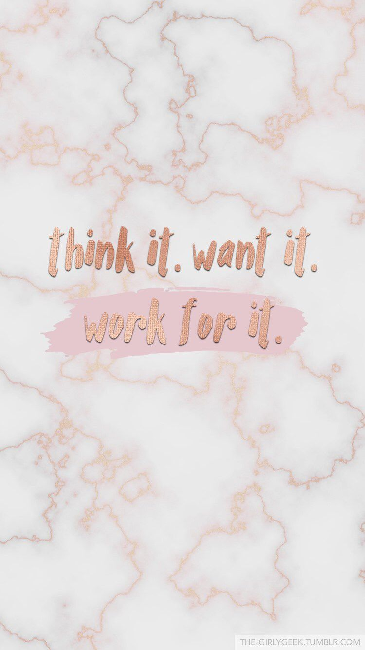 Think It Want It Work For It Wallpaper Wallpaper Iphone Quotes Wallpaper Quotes Iphone Background