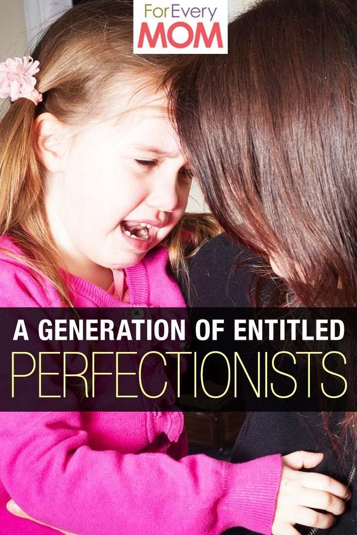 Our kids' generation is one of entitled perfectionists. Here's how to keep your kiddos from being one of them.