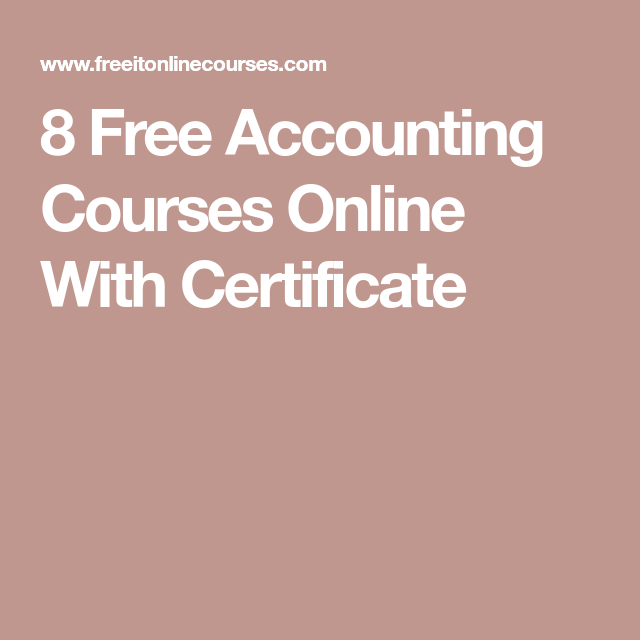 8 free accounting courses online with certificate | education ...