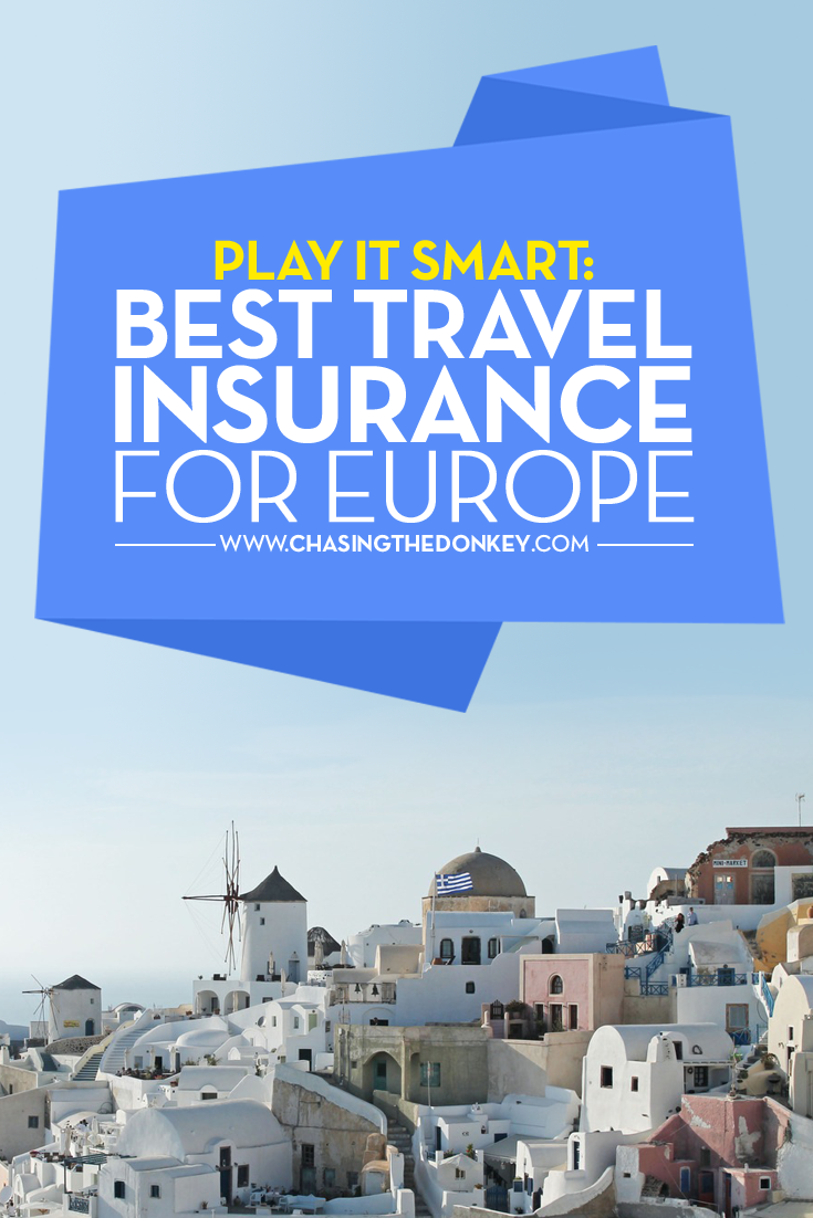 Play It Smart Best Travel Insurance For Europe Best Travel Insurance Travel Insurance Europe Travel Tips