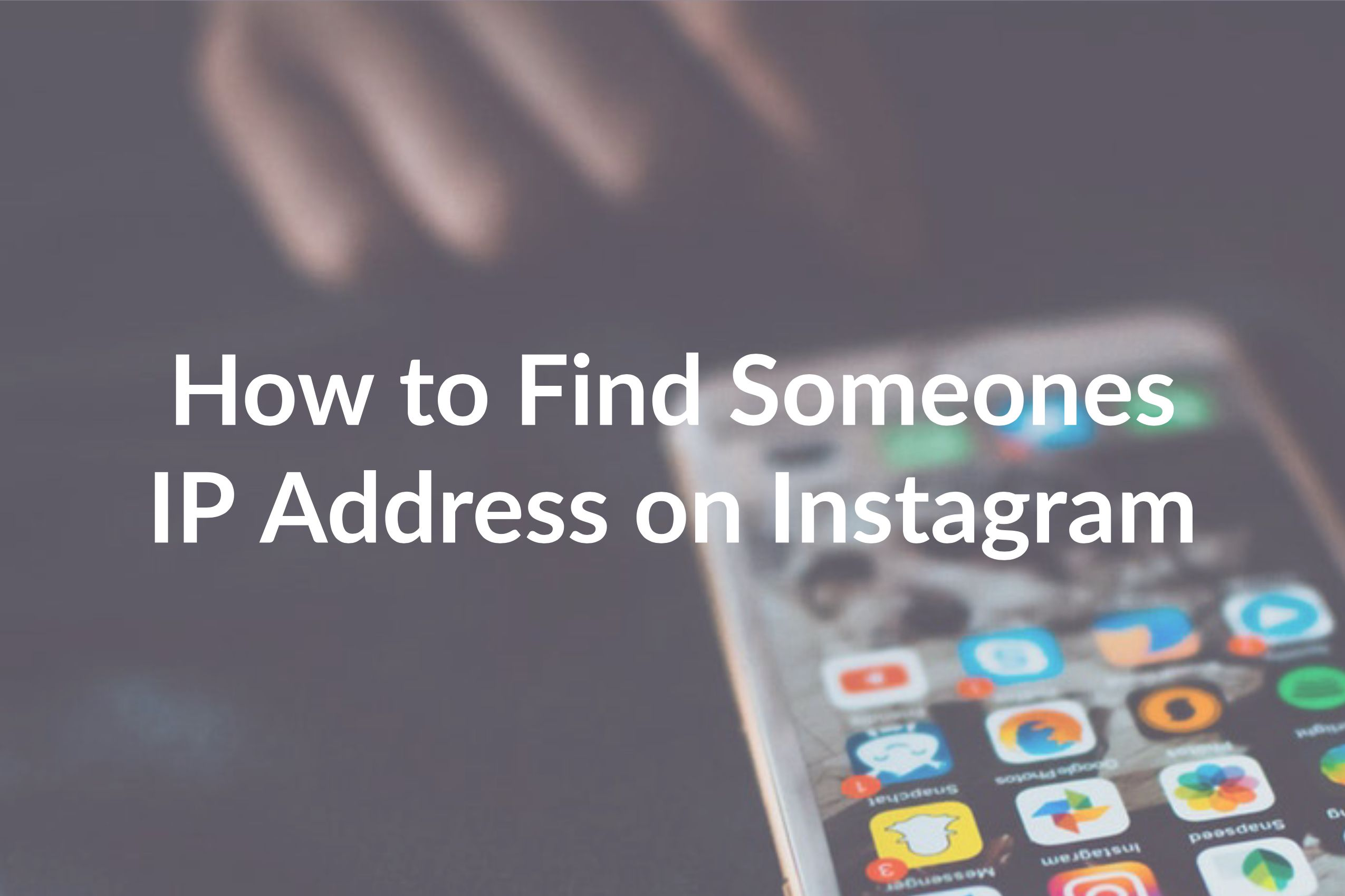 How To Get An Ip Address From Someones Instagram