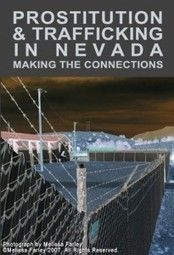 Prostitution and Trafficking in Nevada: Making the Connections - Prostitution Research & Education | Studies & reports. Études et rapports officiels. (French and English) | Scoop.it