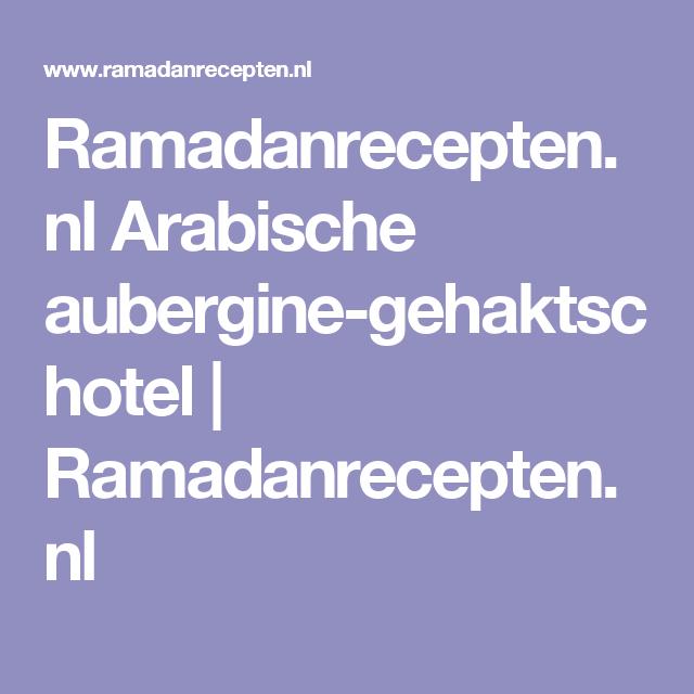 Ramadanrecepten.nl Arabische aubergine-gehaktschotel | Ramadanrecepten.nl
