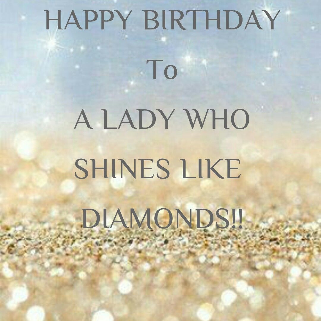 happy birthday to a beautiful woman Happy Birthday Shines like Diamonds Shines Like a Diamond  happy birthday to a beautiful woman