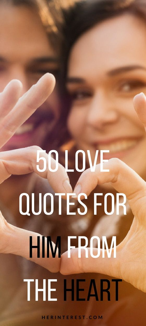 50 Love Quotes for Him from the Heart | Sweet quotes for ...