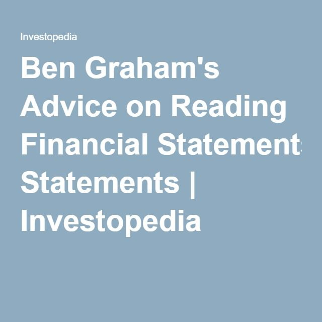 Ben GrahamS Advice On Reading Financial Statements  Investopedia