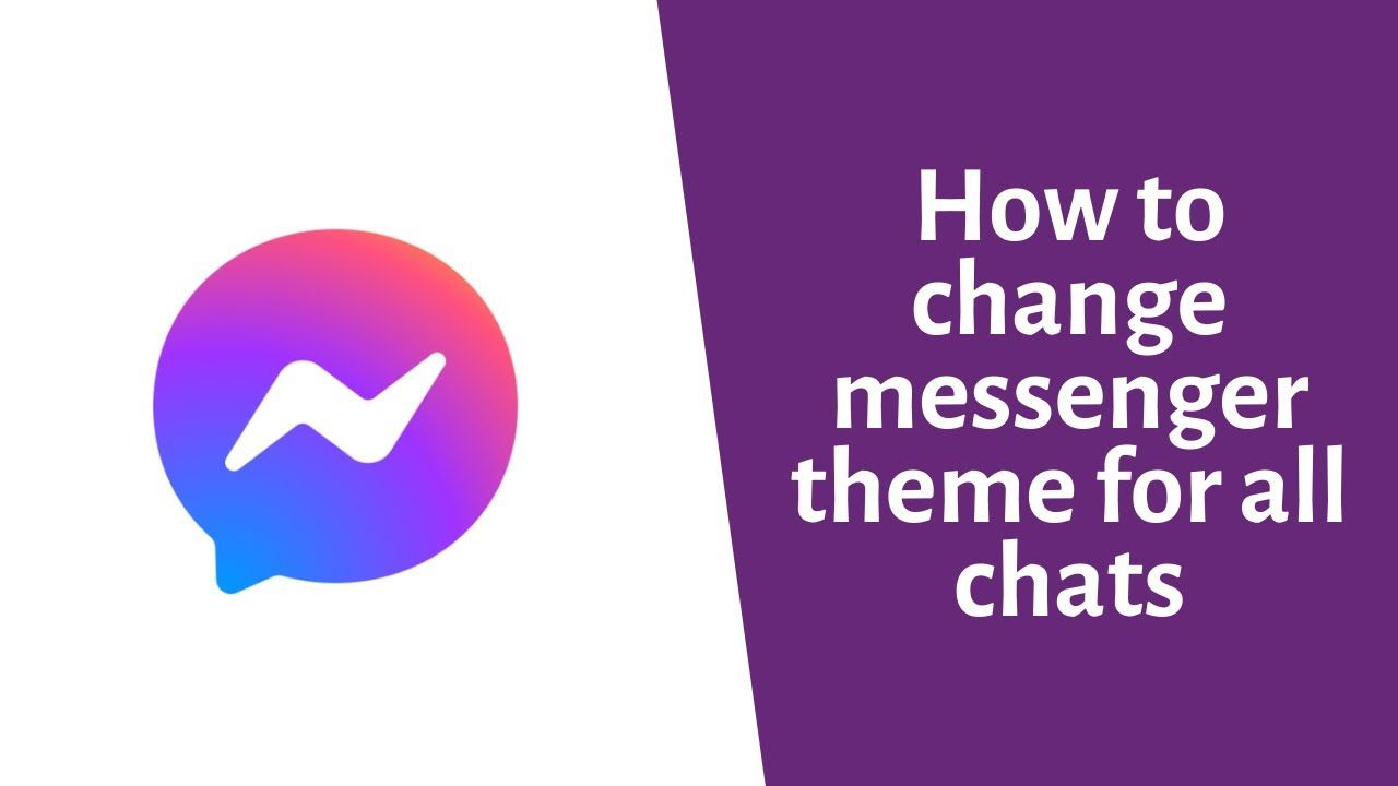 How To Change Messenger Theme For All Chats 2020 Facebook Messenger C Facebook Help Messenger Facebook Messenger