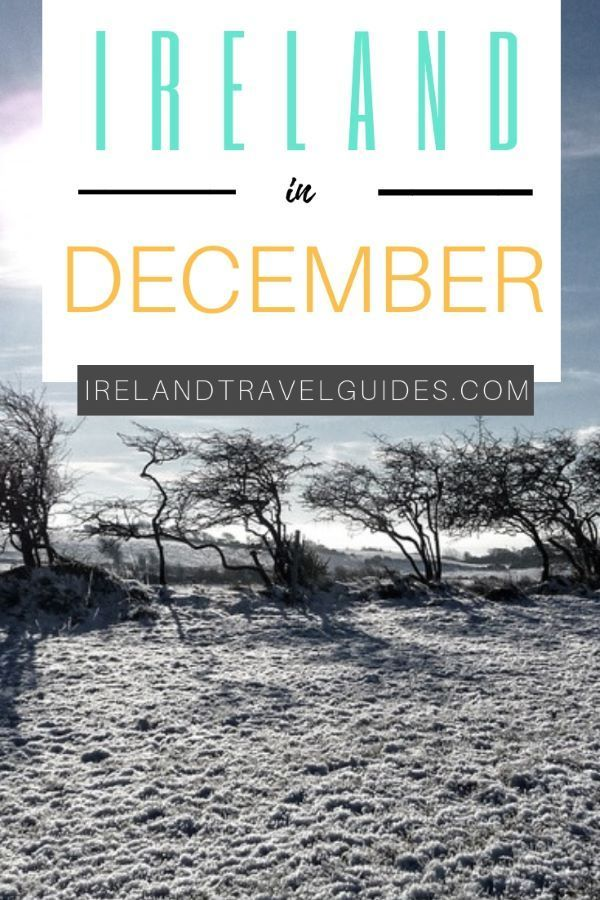 Ireland In December: Weather, Things to See and Travel Tips - Ireland Travel Guides