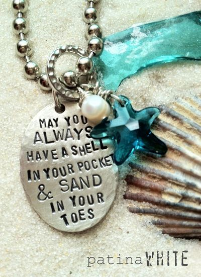 May you always have a shell in your pocket and sand in your toes  {hand-stamped metal pendant}