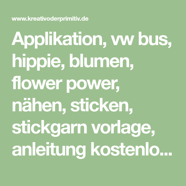 Applikation Vw Bus Hippie Blumen Flower Power Nähen Sticken