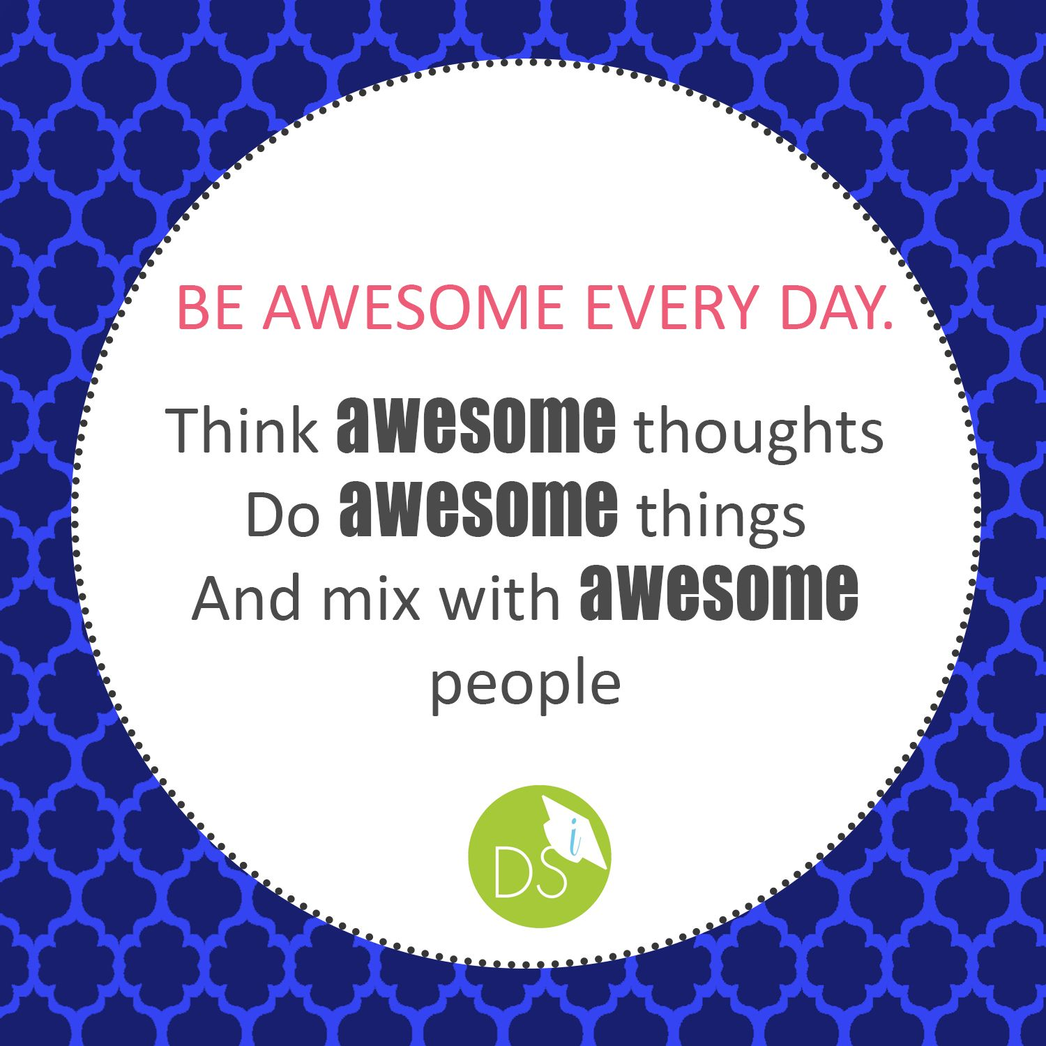 be awesome everyday