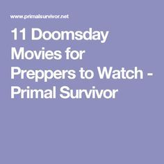 11 Doomsday Movies for Preppers to Watch - Primal Survivor