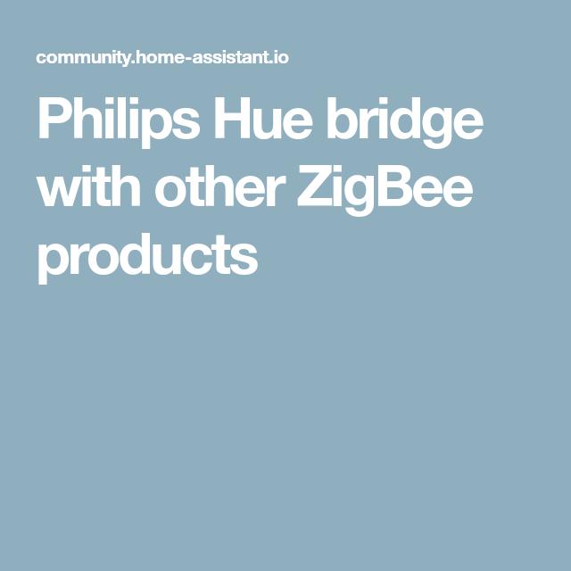 Philips Hue bridge with other ZigBee products Zigbee