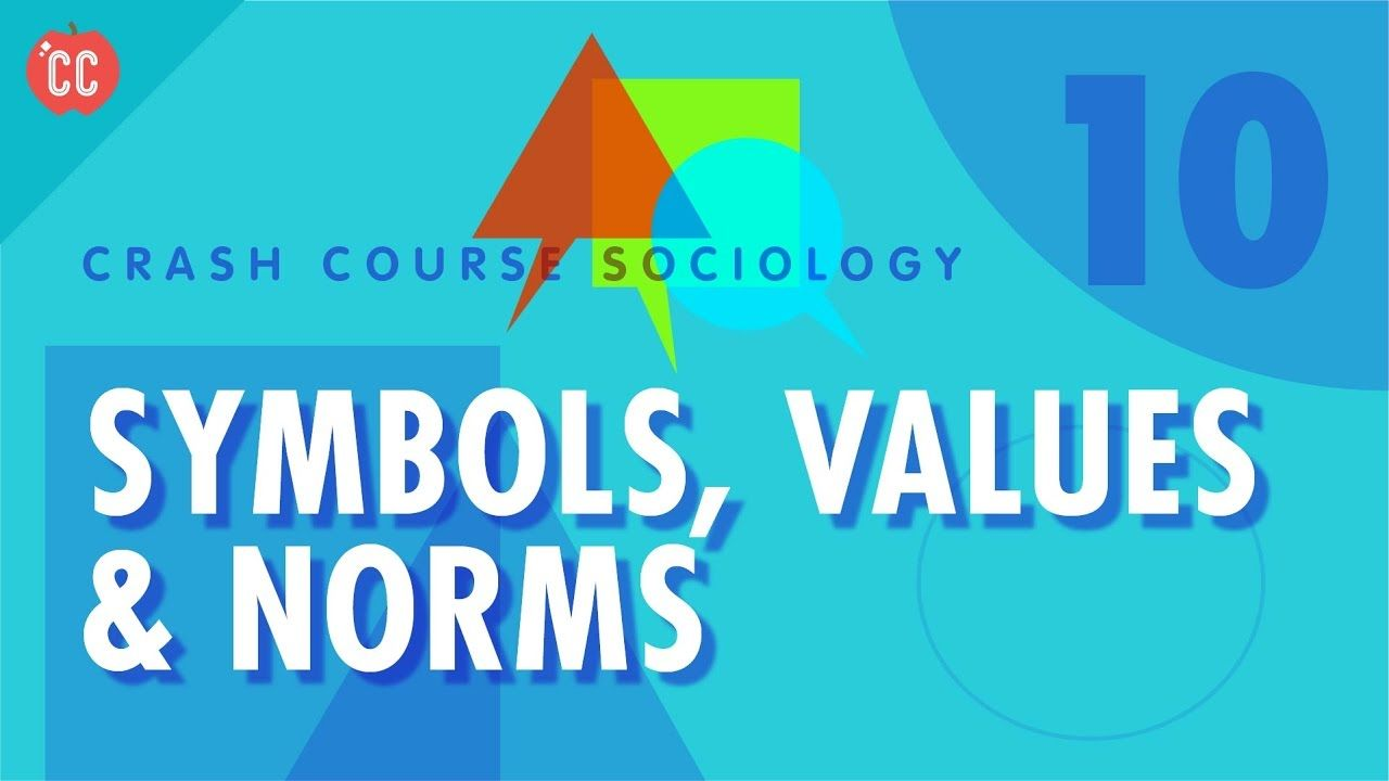 Symbols Values Norms Crash Course Sociology 10 Sociology