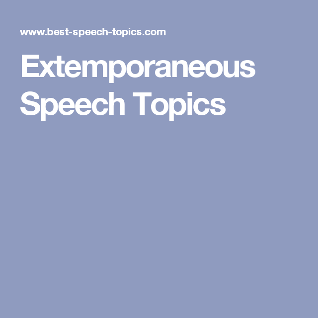 Extemporaneous Speech Topics  Speech And Debate