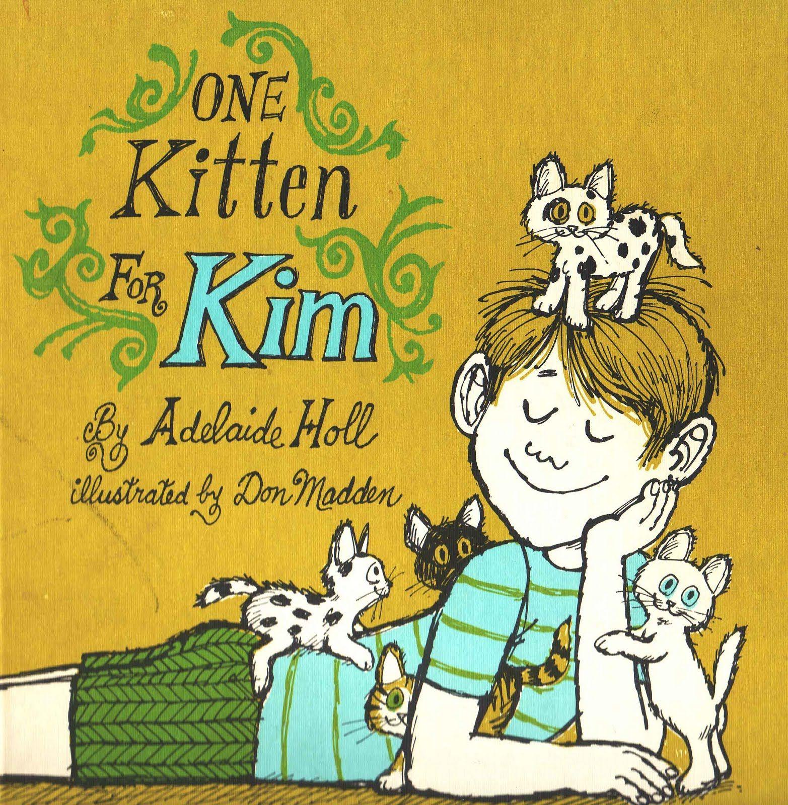 One Kitten For Kim Don Madden 1969 Favorite Childhood Books Kim Book Animal Books