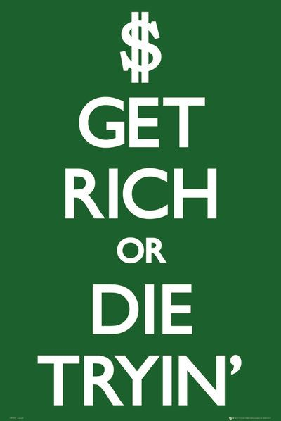 Keep Calm Get Rich Or Die Tryin Maxi Poster What Hip Hop Taught