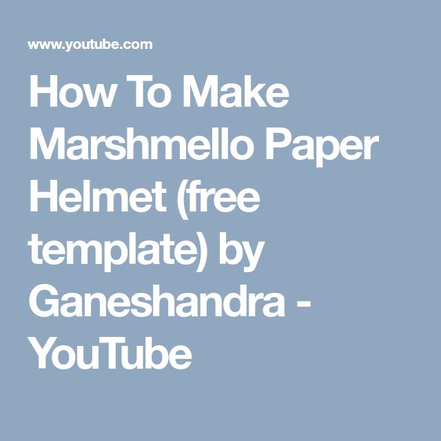How To Make Marshmello Paper Helmet Free Template By Ganeshandra