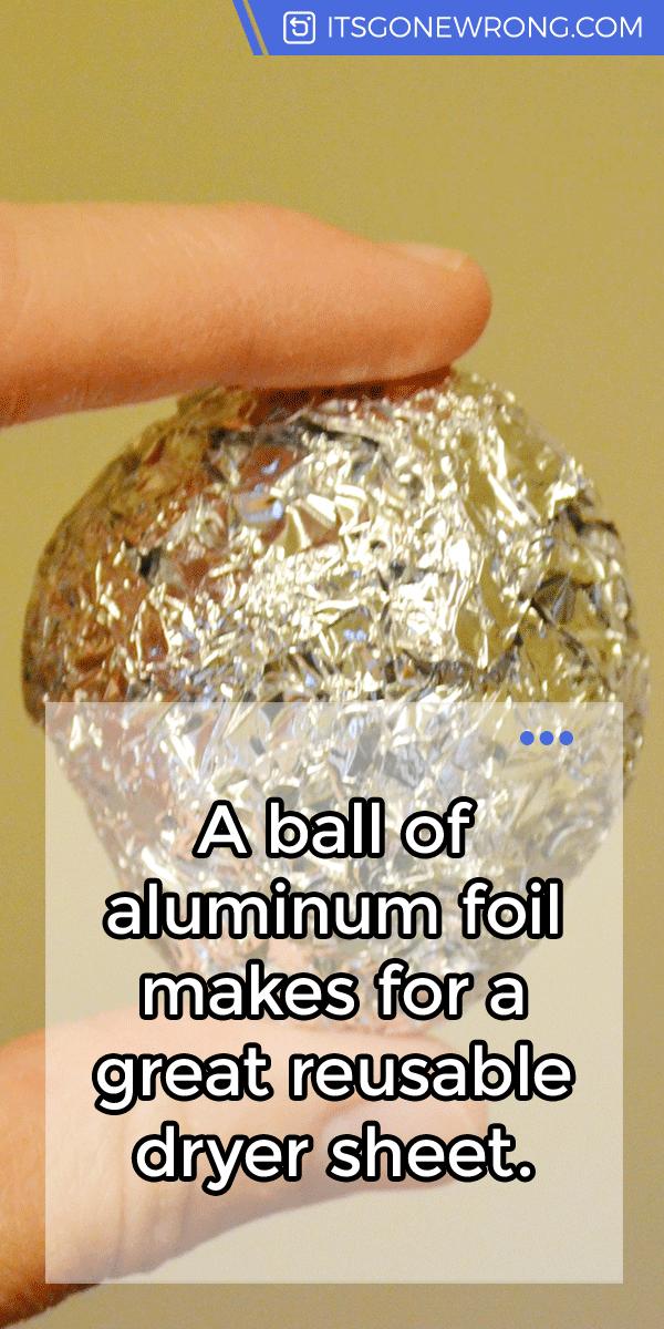 A Ball Of Aluminum Foil Makes For A Great Reusable Dryer Sheet Https Itsgonewrong Com Lifehack Tip Diy Clever Hacks Foil Aluminum Foil