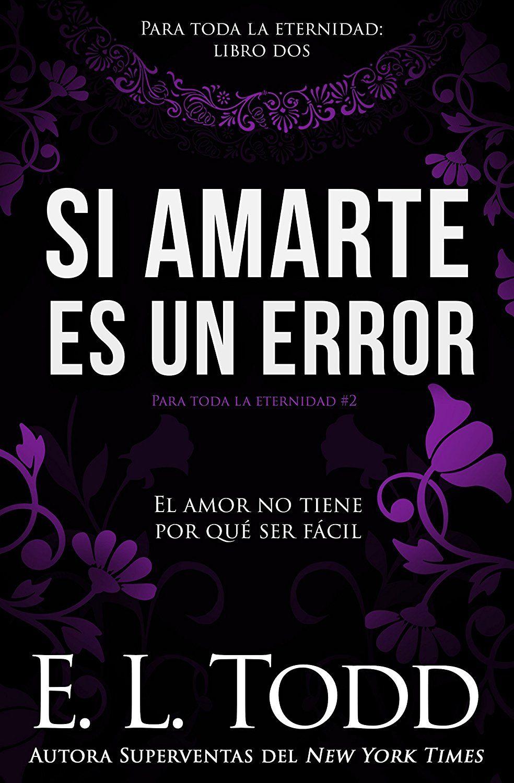 Si amarte es un error (Para toda la eternidad nº 2) eBook: E. L. Todd:  Amazon.es: Tienda Kindle