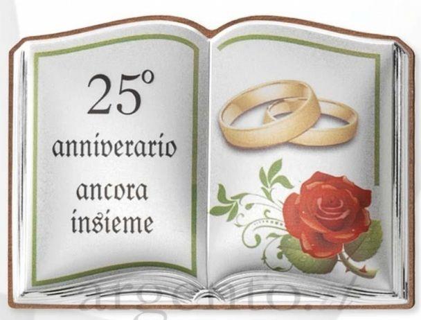 Frasi Di Auguri Per 25 Anni Di Matrimonio Anniversario Di Matrimonio Matrimonio 25 Anniversario Di Matrimonio